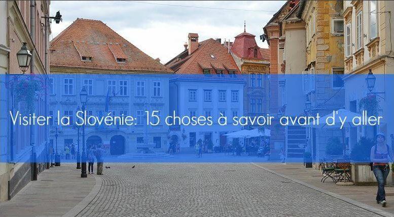 visiter la slovenie conseils voyage