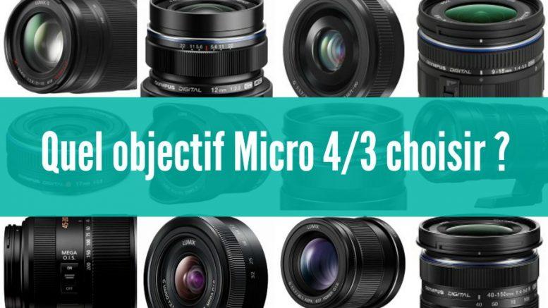 quel objectif micro 4 3 choisir