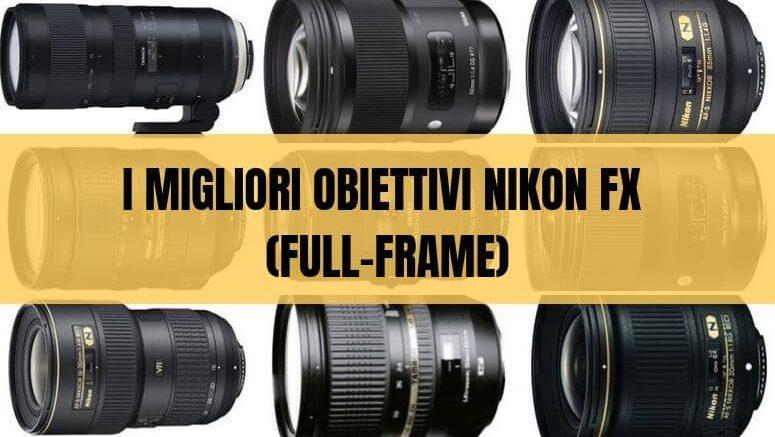 I migliori obiettivi Nikon FX