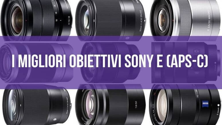 I migliori obiettivi Sony E (APS-C)