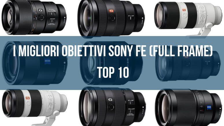 I migliori obiettivi Sony FE (Full Frame)