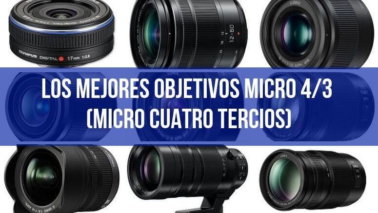 Los mejores objetivos Micro 43