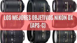 mejores objetivos Nikon DX apsc