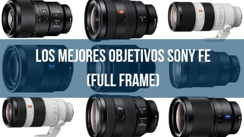 mejores objetivos Sony FE (Full Frame)