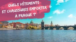 Quels vetements emporter a Prague