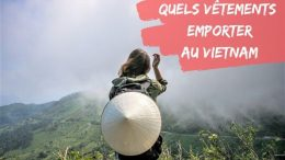 quels vetements pour le vietnam