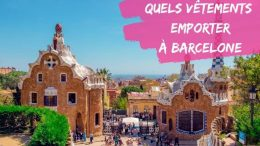 quels vetements emporter a barcelone