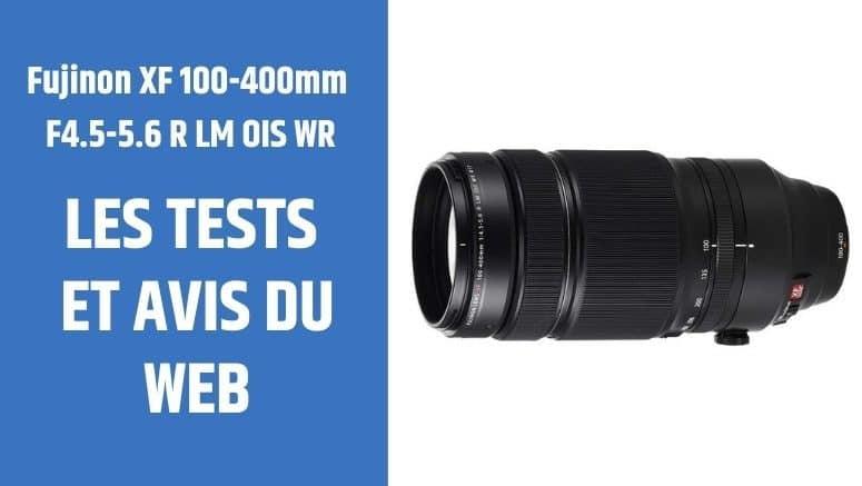 test Fujinon XF 100-400mm F4.5-5.6 R LM OIS WR
